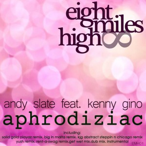 Andy-Slate-feat.-Kenny-Gino---Aphrodiziac-(EMH001)